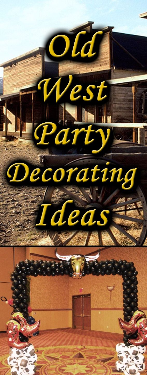 Western theme party decoration ideas that wonu0027t break the budget. & 19 best Old West and Western Themed Treasure Hunt Adventures images ...