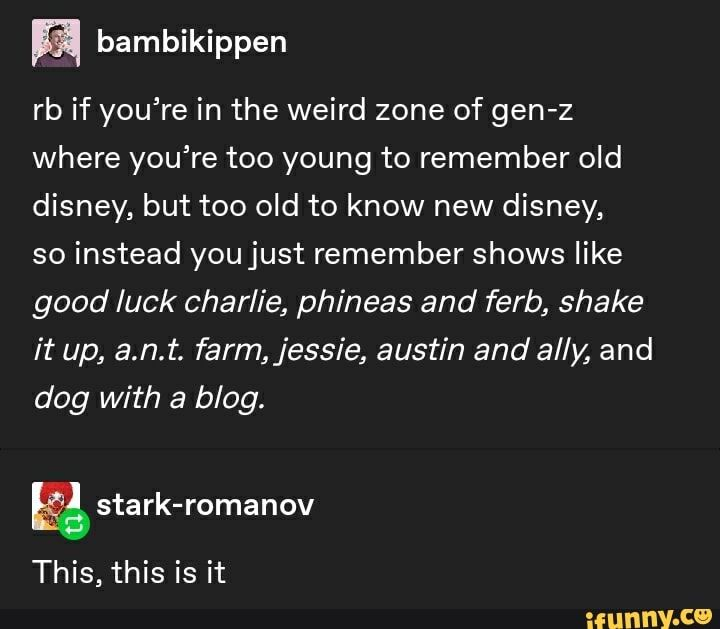 Rb If You Re In The Weird Zone Of Gen Z Where You Re Too Young To Remember Old Disney But Too Old To Know New Disney So Instead Youjust Remember Shows Like Go