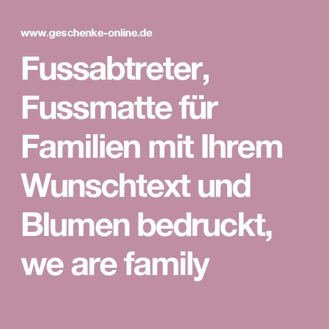 Fussabtreter, Fussmatte für Familien mit Ihrem Wunschtext und Blumen bedruckt, we are family