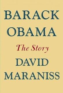 """Barack Obama: The Story"" by  David Maraniss. Good NPR review."