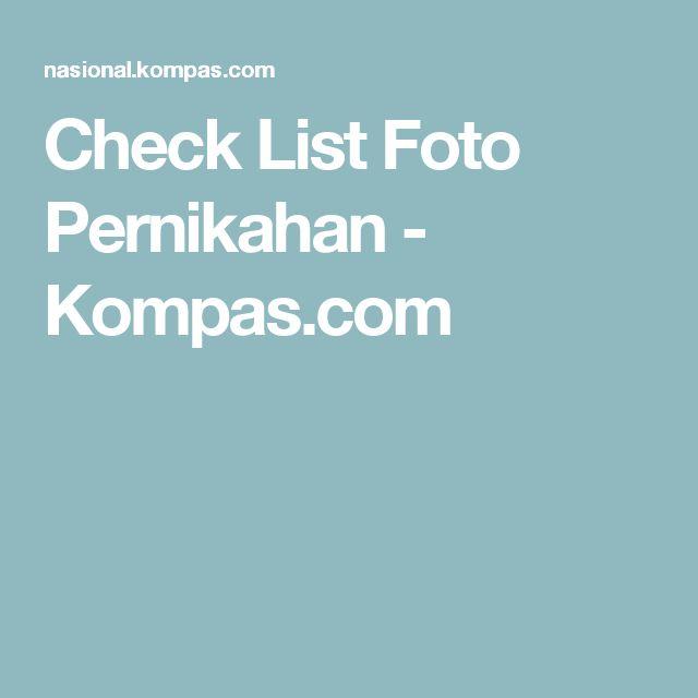 Check List Foto Pernikahan - Kompas.com