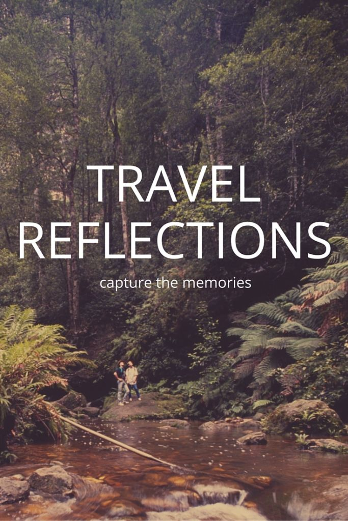 Travel reflections of 2015 – capture the memories   Give yourself the gift of time to reflect on your travels – a moment to capture and treasure the travel memories. Here are some ideas to help you capture those travel memories.