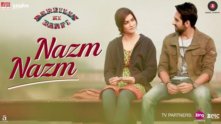 Nazm Nazm   Bareilly Ki Barfi   Kriti Sanon, Ayushmann Khurrana & Rajkummar Rao   Arko - YouTube