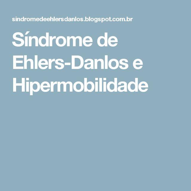 Síndrome de Ehlers-Danlos e Hipermobilidade