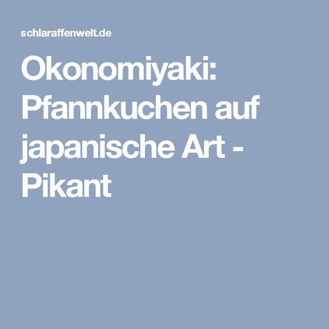 Okonomiyaki: Pfannkuchen auf japanische Art - Pikant (Hausmannskost)