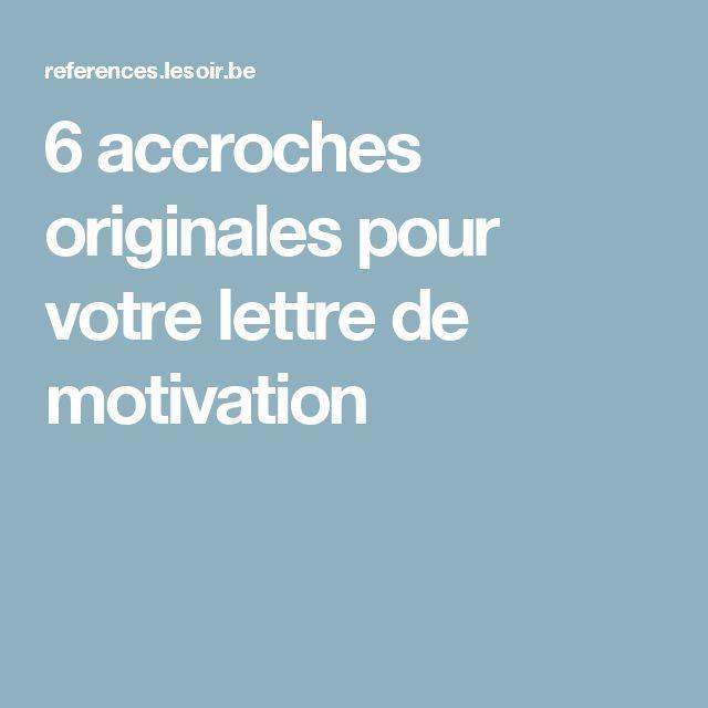 6 accroches originales pour votre lettre de motivation