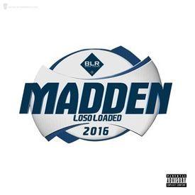 http://www.audiomack.com/song/dj-100-wattz/madden-back-to-back  Loso Loaded Madden (Back to Back) Producer: TrapBoyzOnTheBeat