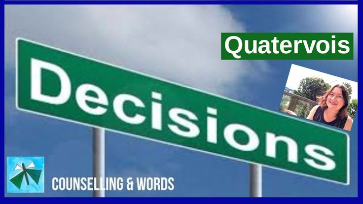 Quatervois - How To Make Decisions!