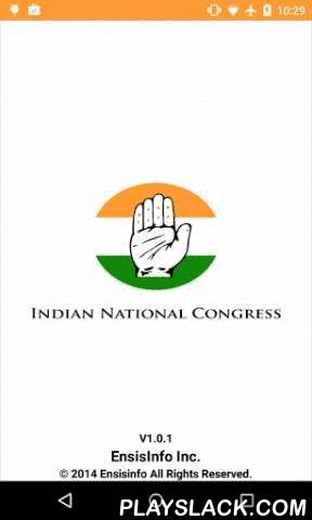 Indian National Congress Party  Android App - playslack.com , The Indian National Congress abbreviated INC, and commonly known as the Congress, is one of the two major political parties in India. It is the largest and one of the oldest democratically-operating political parties in the world.The Organisation was founded in 1885 by Allan Octavian Hume, Dadabhai Naoroji, Dinshaw Wacha, Womesh Chandra Bonnerjee, Surendranath Banerjee, Monomohun Ghose, Mahadev Govind Ranade and William…