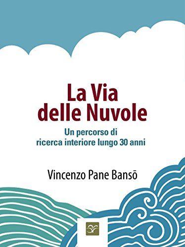 La Via delle Nuvole Un percorso di ricerca interiore lungo 30 anni I Romanzi Italian Edition >>> You can get more details by clicking on the image.