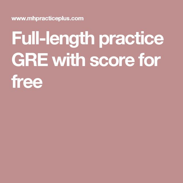Full-length practice GRE with score for free