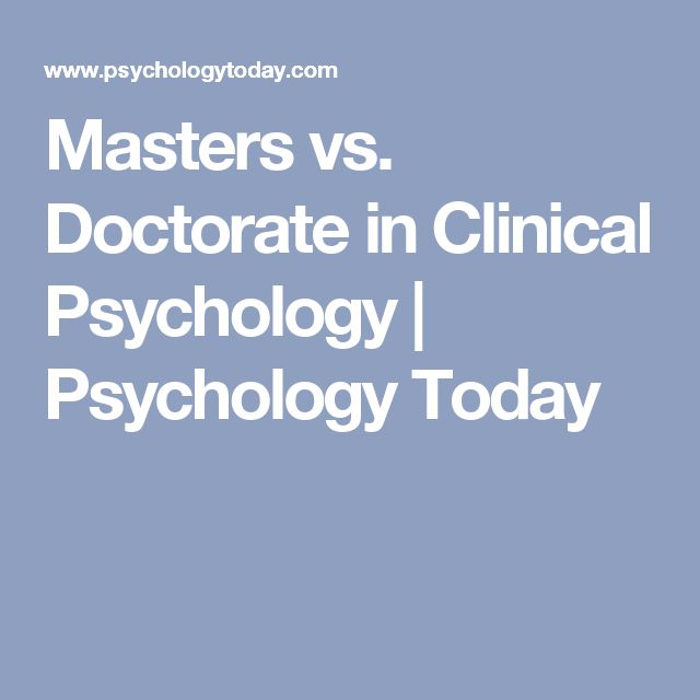 Masters vs. Doctorate in Clinical Psychology | Psychology Today