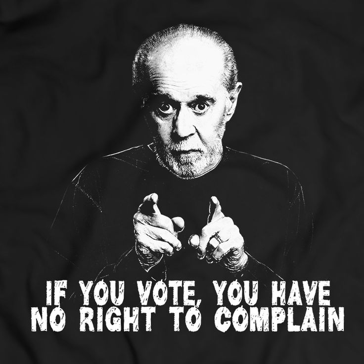 Wenn Sie wählen, haben Sie kein Recht, zu erklären Hemd George Carlin Slogan 100% Baumwolle