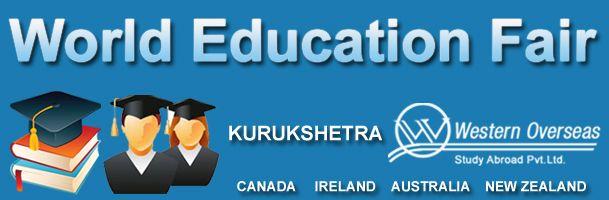 Western Overseas Organizing the World Education Fair in Kurukshetra, World Education Seminar in Kurukshetra on DATE: 10th May 2014, Thursday TIME: 10:00 AM - 5:00 PM VENUE: SCO 90, 1st Floor, Sector-17 Kurukshetra - 136118 Haryana, India For more details, Call +91-72060-55124, +91-72060-56124 or Email at kkr@western-overseas.com <<< Contact: +91-72060-55124, +91-72060-56124>>>