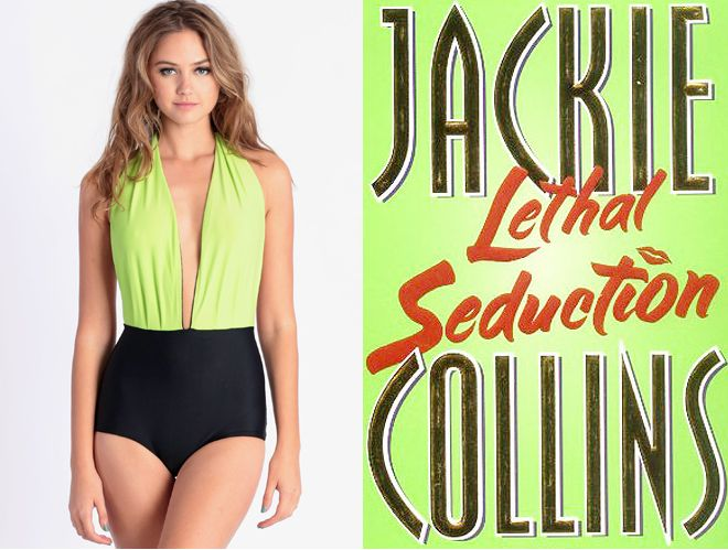 """The book:Lethal Seductionby Jackie Collins  The first sentence: """"What's the best sex you've ever had?""""  The cover designer: Bernard Maisner  The bathing suit:Betty Black & Lime Swimsuit by Mandalynn. $95."""