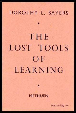 The Lost Tools of Learning by Dorothy L. Sayers