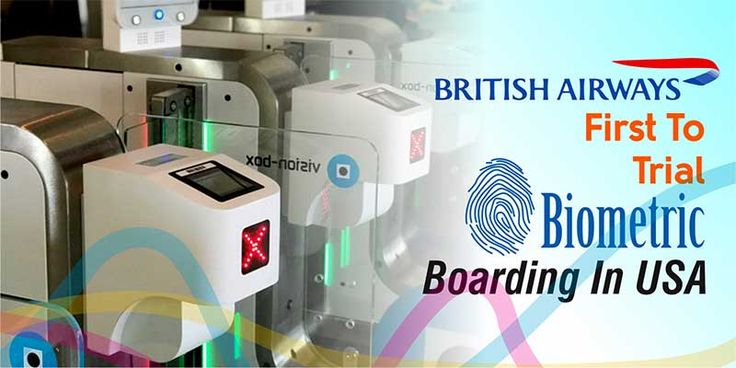 British Airways First To Trial Biometric Boarding In USA  By introducing the trial self-service biometric boarding gates, British Airways has become the very first airline to do so for the international flights out of the USA. The carrier is working in partnership with the Los Angeles Airport.