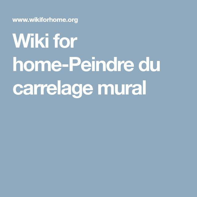 Wiki for home-Peindre du carrelage mural