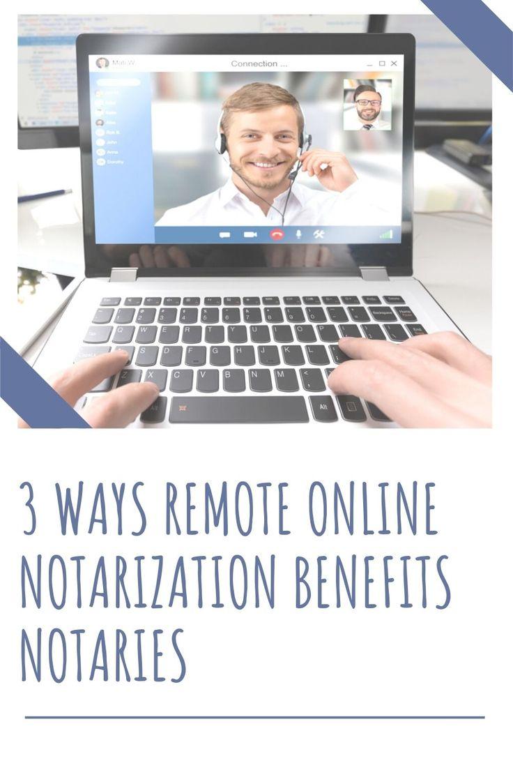 3 ways remote online notarization benefits Notaries in