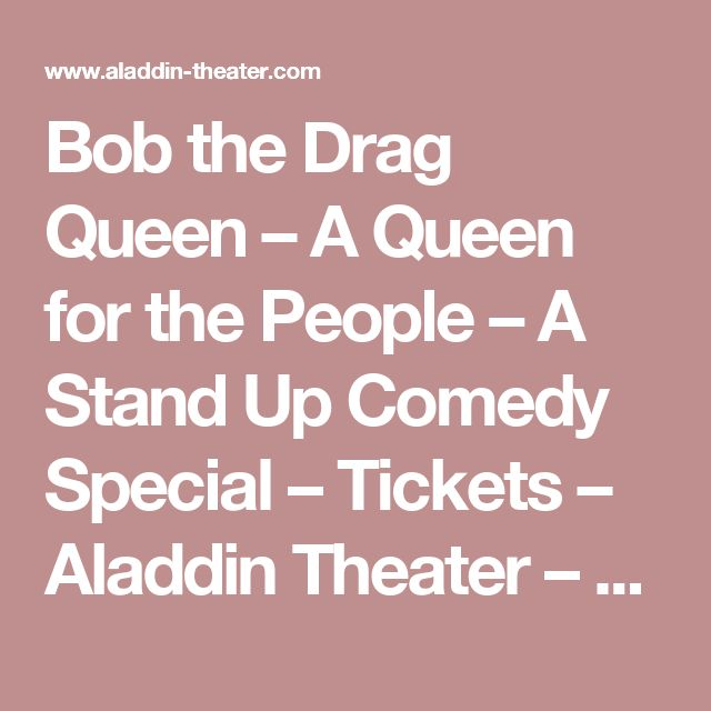 Bob the Drag Queen – A Queen for the People – A Stand Up Comedy Special – Tickets – Aladdin Theater – Portland, OR – August 19th, 2017 – Aladdin Theater