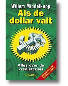 Als de dollar valt (Willem Middelkoop), #economic crisis