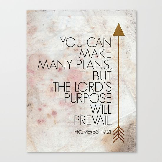 You can make many plans, but the Lord's purpose will prevail. - Proverbs 19:21<br/> Part of #scripture365 Day 132. <br/> A personal reminder of the sovereignty of God.