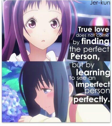 """Anime quotes """"O verdadeiro amor não vem encontrando a pessoa perfeita Mas aprendendo a ver perfeitamente uma pessoa imperfeita"""""""