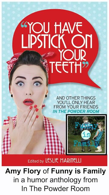 """You Have Lipstick on Your Teeth"" is a book you're going to need to own! Clever, poignant, and oh so funny!"