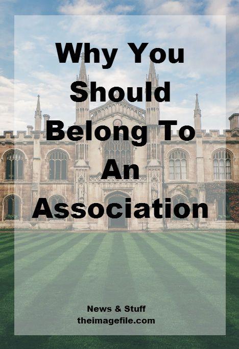Why Should You Belong To An Association?