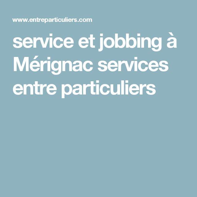 service et jobbing à Mérignac services entre particuliers