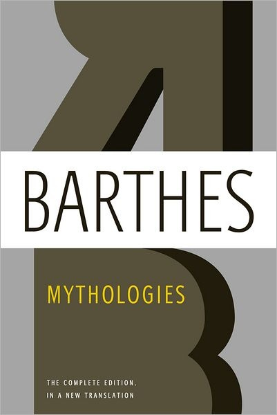 """""""Mythologies"""" by Roland Barthes, the complete edition in a new translation by Richard Howard. Never will you read a more thought-provoking essay on the moralizing merits of professional wrestling."""