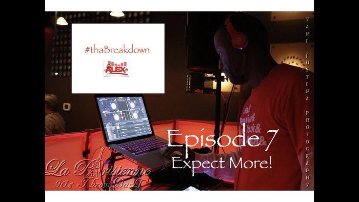   #thaBreakdown Episode 7   DJ Alex  🎧 Takes on Nas  