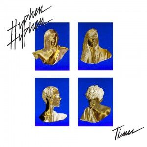 Véritable révélation 2015, le groupe electro-rock français, Hyphen Hyphen, est en passe de devenir un phénomène. Le groupe formé par 4 membres: Santa, Adam, Line et Zaccharie, vient de sortir son premier album, Times. Un petit bijou qui se savoure en...