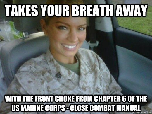 Takes your breath away...with the front choke from chapter 6 of the US Marine Corps - Close Combat Manual