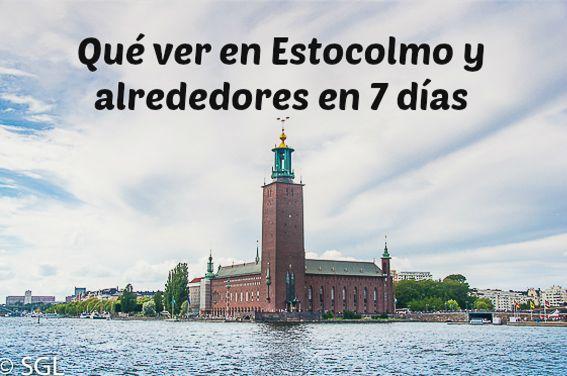 Que Ver En Estocolmo Y Alrededores En 7 Días Estocolmo Estocolmo Suecia Suecia