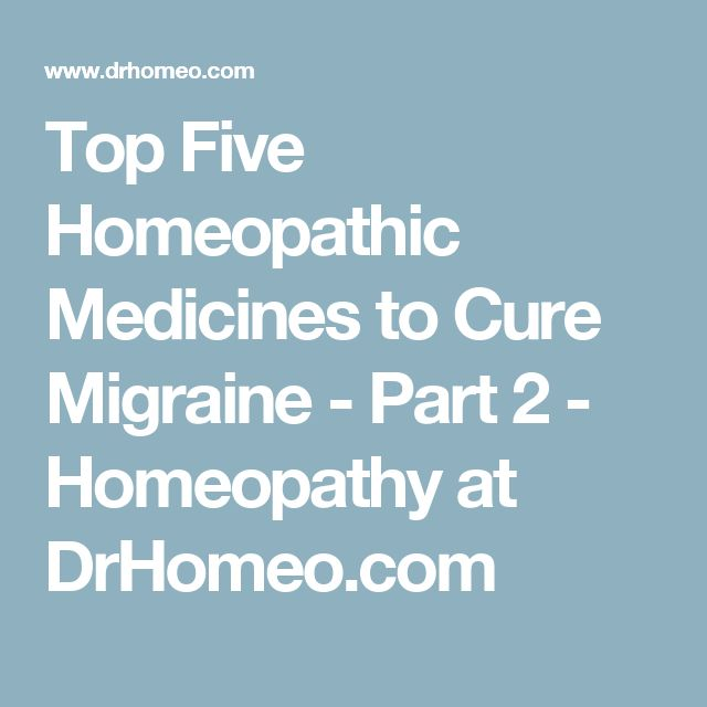 Top Five Homeopathic Medicines to Cure Migraine - Part 2 - Homeopathy at DrHomeo.com