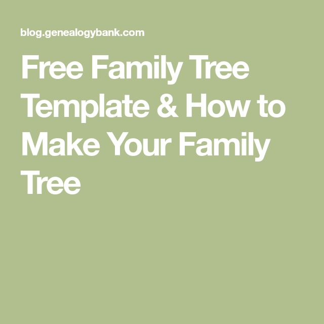 Free Family Tree Template & How to Make Your Family Tree