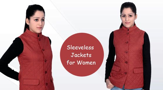 There are many full sleeveless winter jackets for women available in market but not every jacket is meant for every women. So before you pick a jacket for you ladies, keep these things in your mind.