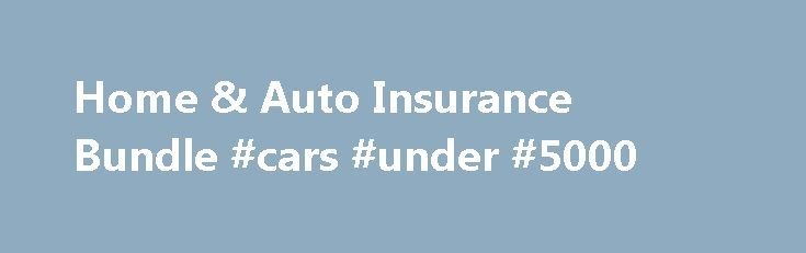 Home & Auto Insurance Bundle #cars #under #5000 http://autos.remmont.com/home-auto-insurance-bundle-cars-under-5000/  #home and auto insurance # Legal Information: PC pet insurance and travel insurance are arranged for by PC Financial Insurance Agency Inc. and are underwritten by selected Canadian insurers. PC... Read more >The post Home & Auto Insurance Bundle #cars #under #5000 appeared first on Auto.
