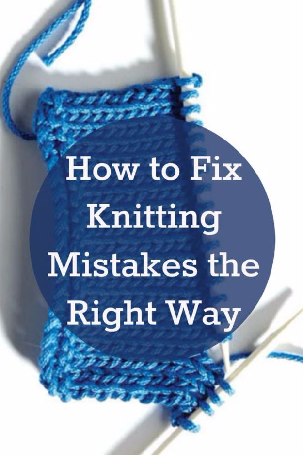 DIY Crafting Hacks - Fix Knitting Mistakes The Right Way - Easy Crafting Ideas for Quick DIY Projects - Awesome Creative, Crafty Ways for Dollar Store, Organizing, Yarn, Scissors and Pom Poms http://diyjoy.com/diy-crafting-hacks