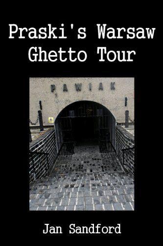 Praski's Warsaw Ghetto Tour by Jan Sandford, http://www.amazon.co.uk/dp/B00I1KWP6I/ref=cm_sw_r_pi_dp_LXr5sb0PGSV3N
