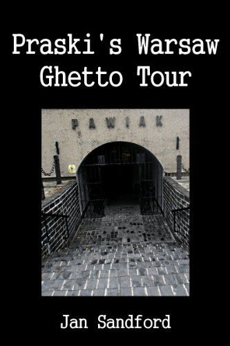 Praski's Warsaw Ghetto Tour by Jan Sandford, http://www.amazon.co.uk/dp/B00I1KWP6I/ref=cm_sw_r_pi_dp_LXr5sb0PGSV3N