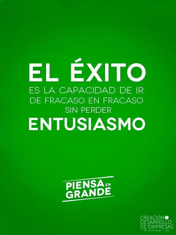 el éxito es la capacidad de ir de fracaso en fracaso sin perder el entusiasmo