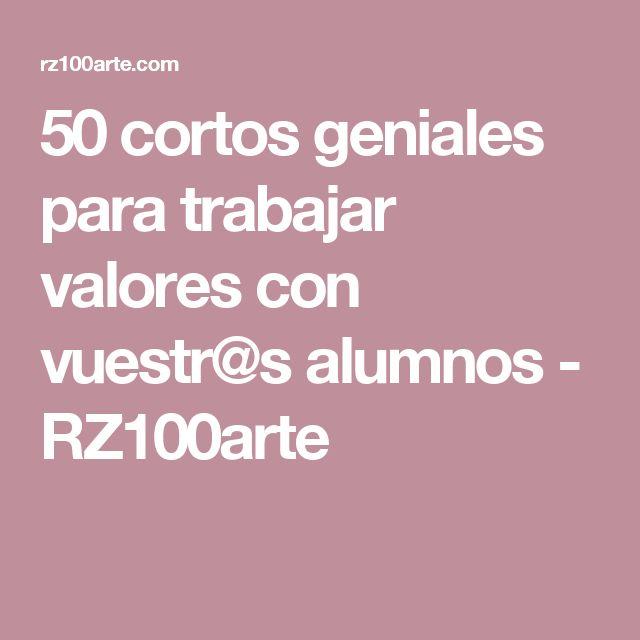 50 cortos geniales para trabajar valores con vuestr@s alumnos - RZ100arte