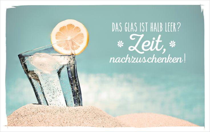 Das Glas ist halb leer? Zeit nachzuschenken!  energyweeks vossentowels postcardswithlove positivquote thinkpositiv motivation inspire