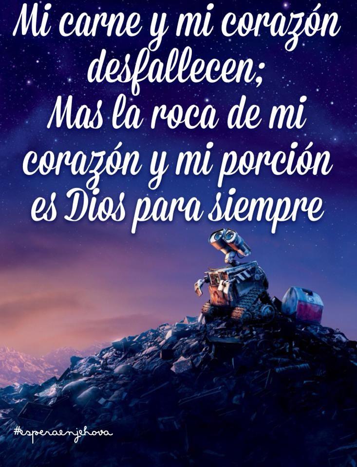"""Salmos 73:26 """"Mi carne y mi corazón desfallecen; Mas la roca de mi corazón y mi porción es DIOS para siempre.""""  ...<3 siempre en Él.  #esperaenjehova #Dios #reydereyes #god #godislove #hisway"""