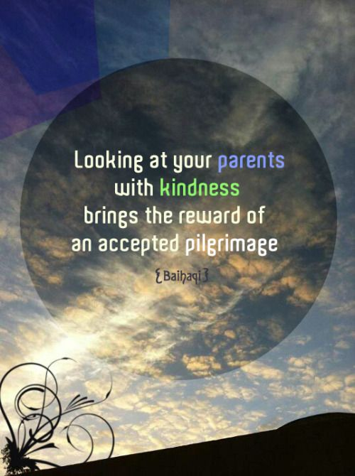Be kind to your parents.