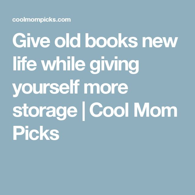Give old books new life while giving yourself more storage | Cool Mom Picks