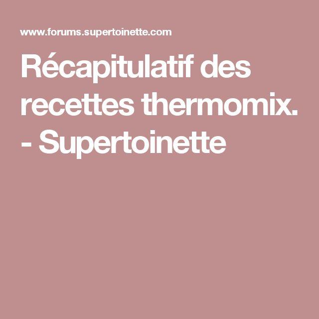 Récapitulatif des recettes thermomix. - Supertoinette
