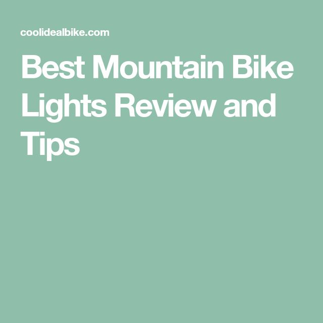 Best Mountain Bike Lights Review and Tips